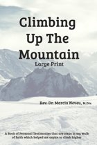 Climbing Up the Mountain - Revised - Large Print