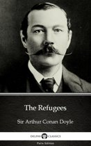 The Refugees by Sir Arthur Conan Doyle (Illustrated)
