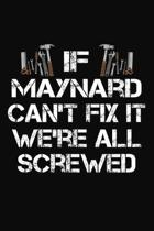 If Maynard Can't Fix It We're All Screwed: Personalized Handyman Journal - Gift Notebook