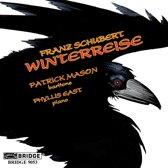 Schubert: Winterreise / Patrick Mason, Phyllis East