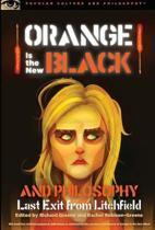 Orange Is the New Black and Philosophy