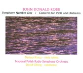 John Donald Robb: Symphony Number One; Concerto for Viola and Orchestra