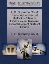 U.S. Supreme Court Transcript of Record Bullock V. State of Florida Ex Rel Railroad Commission of State of Florida