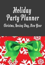 Holiday Party Planner Christmas, Boxing Day, New Year: Festivities Organizer for Christmas Eve, Christmas Day, Boxing Day, New Year's Eve and New Year