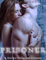 Prisoner: A Bad Boy Paranormal Romance