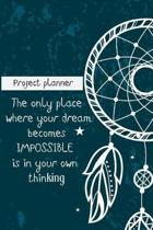 The Only Place Where Your Dream Becomes Impossible Is in Your Own Thinking-Proje