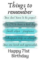 Things To Remember You Don't Have to Be Perfect Happy 71st Birthday: Cute 71st Birthday Card Quote Journal / Notebook / Diary / Greetings / Appreciati