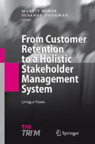 From Customer Retention to a Holistic Stakeholder Management System