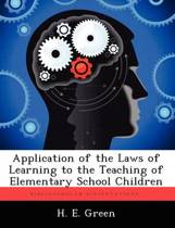 Application of the Laws of Learning to the Teaching of Elementary School Children