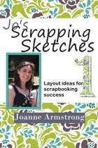 Jo's Scrapping Sketches: Layout Ideas for Scrapbooking Success Vol. 1