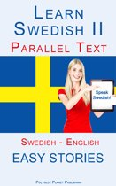 Learn Swedish II - Parallel Text - Easy Stories (Swedish - English)