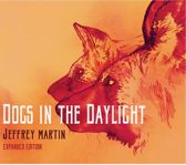 Dogs In The Daylight (Expanded Version)
