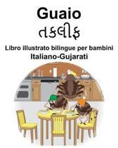 Italiano-Gujarati Guaio/તકલીફ Libro illustrato bilingue per bambini