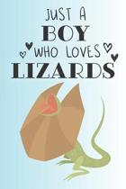 Just A Boy Who Loves Lizards: Cute Lizard Lovers Journal / Notebook / Diary / Birthday Gift (6x9 - 110 Blank Lined Pages)