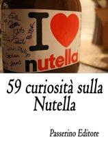 59 curiosità sulla Nutella