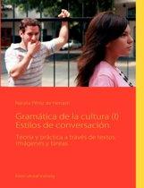 Gramatica de La Cultura (I) Estilos de Conversacion