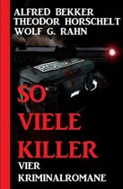 So viele Killer: Vier Kriminalromane