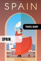Spain Travel Diary: Guided Journal Log Book To Write Fill In - 52 Famous Traveling Quotes, Daily Agenda Time Table Planner - Travelers Vac