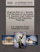 Chapman Bros Co V. Security-First Nat Bank of Los Angeles U.S. Supreme Court Transcript of Record with Supporting Pleadings