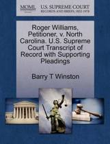 Roger Williams, Petitioner, V. North Carolina. U.S. Supreme Court Transcript of Record with Supporting Pleadings