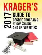 Krager's Guide to Degree Programs at Iowa Colleges & Universities (2017)