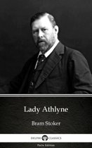 Lady Athlyne by Bram Stoker - Delphi Classics (Illustrated)