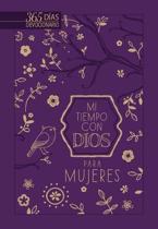 Mi Tiempo Con Dios Para Mujeres: Devocional de Un A�o