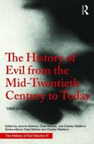 The History of Evil from the Mid-Twentieth Century to Today
