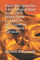 Italia Allo Specchio Il Dna Degli Italiani Anno 2019 Prima Parte La Politica ed il Governo Parte Terza Cartaceo