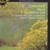 Somervell: Maud, A Shropshire Lad / Norris, Wilson-Johnson