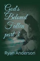 God's Beloved Fallen Part 3
