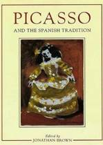 Picasso and the Spanish Tradition