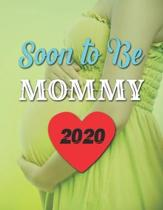 Soon To Be Mommy: Pregnancy Planner And Organizer, Diary, Notebook Mother And Child