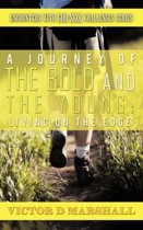 A Journey of the Bold and the Young