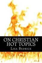 On Christian Hot Topics