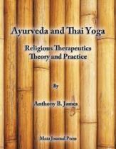 Ayurveda and Thai Yoga Religious Therapeutics Theory and Practice