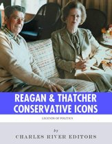 Conservative Icons: The Lives and Legacies of Ronald Reagan and Margaret Thatcher