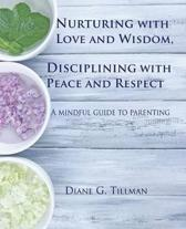 Nurturing with Love and Wisdom, Disciplining with Peace and Respect