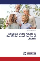 Including Older Adults in the Ministries of the Local Church