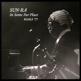 Sun Ra - In Some Far Place: Roma..