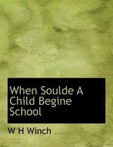 When Soulde a Child Begine School