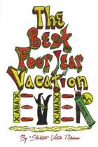 The Best Four Year Vacation Ever!