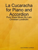 La Cucaracha for Piano and Accordion - Pure Sheet Music By Lars Christian Lundholm