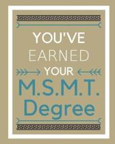 You've Earned Your M.S.M.T. Degree