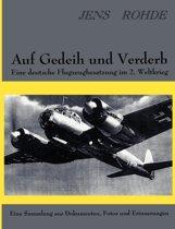 Auf Gedeih Und Verderb - Eine Deutsche Flugzeugbesatzung Im 2. Weltkrieg