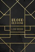 Blood Glucose Log Book: Blood Glucose Tracker for Diabetes - Daily Food, Physical Activity and Blood Sugar Tracking - Gold Art Deco Style Cove