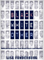 Black, White, Other: Biracial Americans Talk About Race and Identity