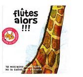 Flutes Alors !!!