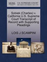 Sobiek (Charles) V. California U.S. Supreme Court Transcript of Record with Supporting Pleadings