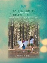 Faith, Truth, and the Pursuit of Life